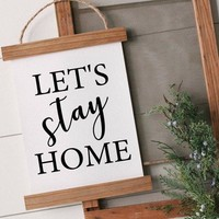 """""""Let's stay home"""" Canvas Poster"""