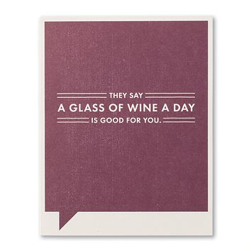 Just Funny Greeting Card - They Say a Glass of Wine a Day