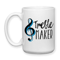 Coffee Mug, Treble Maker Music Music Teacher Music Lover Pianoist Piano Guitar Treble Clef Humor, Gift Idea, Large Coffee Cup 15 oz