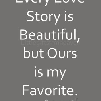 SALE Every Love Story Quote 8x10