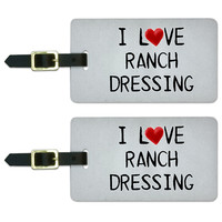I Love Ranch Dressing Written on Paper Luggage Tag Set
