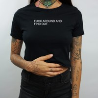 FUCK AROUND CROP TOP