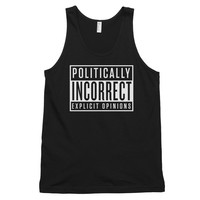 Politically Incorrect Warning Classic Tank Top (unisex)