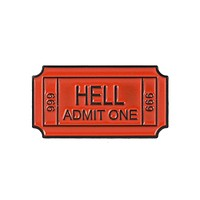 Hell Admit One Pin