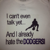 White I Can't Even Talk Yet and I Already Hate the Dodgers Onesuit (Any team name and font colors will coordinate) (MADE TO ORDER)