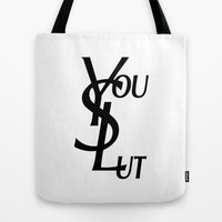 You Slut YSL Typography Tote Bag by RexLambo