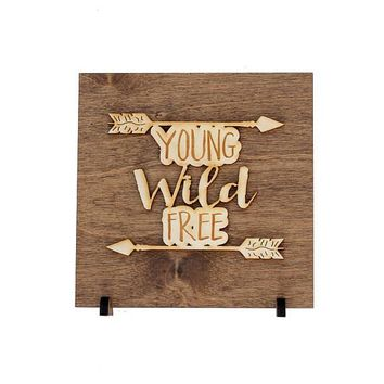 """""""Young Wild Free"""" - Wooden Display Sign"""