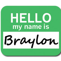 Braylon Hello My Name Is Mouse Pad