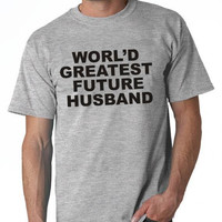 World's Greatest Future husband shirt Fiance shirt Christmas fiance future husband birthday Bachelor Party Men tee tshirt For him