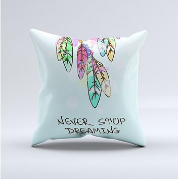 The Never Stop Dreaming Watercolor Catcher ink-Fuzed Decorative Throw Pillow