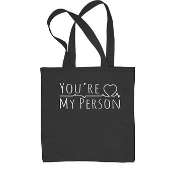 You're My Person Shopping Tote Bag