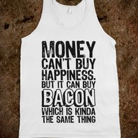 IT CAN BUY BACON