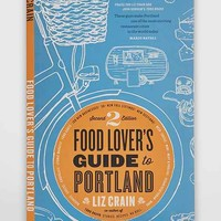 Food Lover's Guide To Portland By Liz Crain - Assorted One