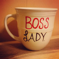 Mug/Cup/Boss Lady/Quote mug/Hand painted/Valentine's Day/Gift/Present/Coffee mug/Coffee cup/ Tea cup