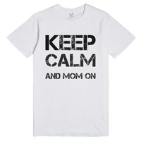 Keep calm and mom on t-shirt-Unisex White T-Shirt