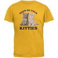 Show Me Your Kitties Gold Adult T-Shirt