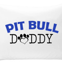 Pit Bull Daddy - pillow case