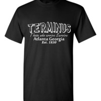 Terminus Those Who Arrive Survive Atlanta Georgia Established 1830 Printed Graphic T Shirt Only Here Fantastic Walker Fan T Shirt Great Gift