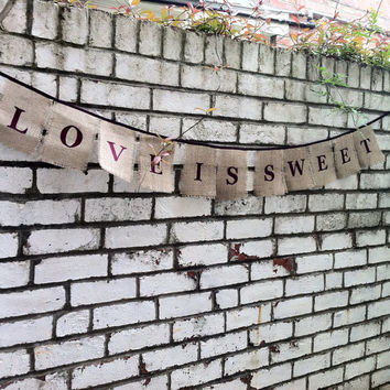 Love is sweet banner sweet table sign burlap bunting rustic wedding hessian