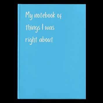 My Notebook of Things I Was Right About Hardcover Journal, Daily Writing Notebook, Gift for Best Friend, Gift for Her, Funny Day Planner