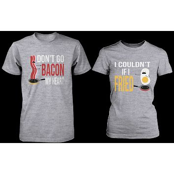 Don't Go Bacon My Heart, I Couldn't If I Fried Matching Couple Shirts in Grey (Set)