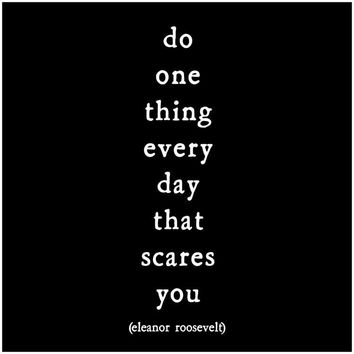do one thing every day that scares you - Magnet