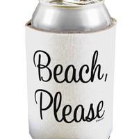 Beach Please Can / Bottle Insulator Coolers