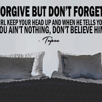 Wall Vinyl Sticker Decals Decor Art Bedroom Design Mural Tupac Quote Forgive But Not Forget
