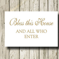 Bless this House and all who enter Golden Quotes Print Poster Printable Instant Download Digital Art Wall Art Home Decor G051
