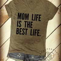 Mom Life Is The Best Life - Design on Tri-blend Gray Crewneck Tee Shirt - Unisex Sizes S-XL.