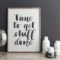 """PRINTABLE art""""time to get stuff done""""tipography art get stuff done get shit done office decor artwork modern wall decor watercolor poster"""