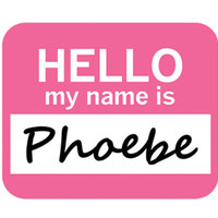 Phoebe Hello My Name Is Mouse Pad