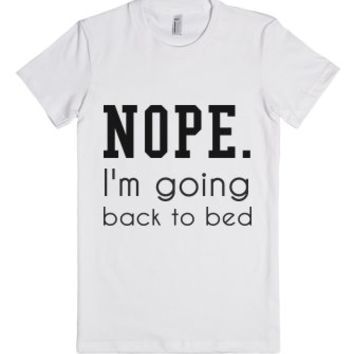 Nope. I'm Going Back To Bed-Female White T-Shirt
