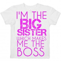 I'm The Big Sister Which Makes Me The Boss Kids