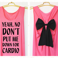 Yeah no don't put me down for cardio Pink tank by DollysBow
