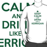 Awesome 'Keep Calm and Drink Like a Kerrigan' Irish Last Name T-Shirts, Hoodies and Gifts