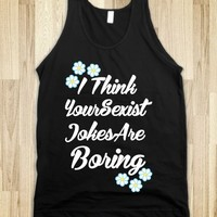 I Think Your Sexist Jokes Are Boring