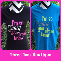I'm So Fancy T-Shirt Fancy T-Shirt Custom Sassy Glitter T-Shirt Tee Shirt Monogrammed TShirt Personalized T-Shirt Monogrammed Gifts