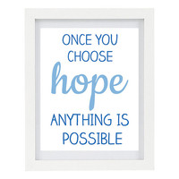 Once You Choose Hope, Anything Is Possible, Inspirational Print, Typography Print, Inspiring Quote, Summer, Hope, 8 x 10 Print