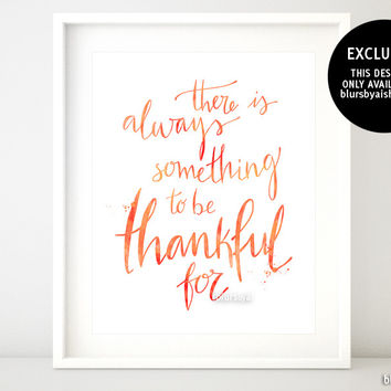 There is always something to be thankful for quote printable in orange watercolor