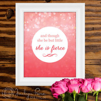 Printable wall art decor: And though she be but little she is FIERCE. Pink bokeh design (Instant digital download - JPG)