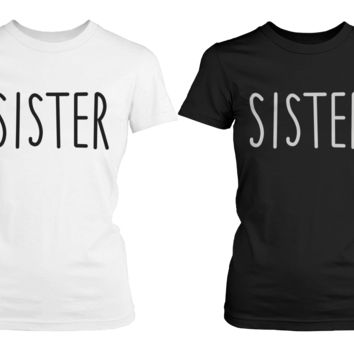 Sisters Black and White T-Shirts