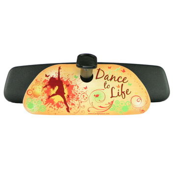Dance to Life Rearview Mirror Sign