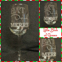 Eat, drink and be Merry Christmas Wineglass