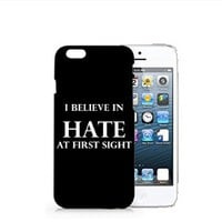 I Believe In Hate At First Sight Iphone 6 Case, Meaningful Text Iphone 6 Case Plastic Hard White Case Unique Design-Quindyshop 6 (AM441)