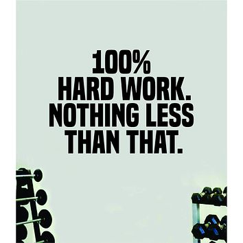 Hard Work Nothing Less Quote Wall Decal Sticker Vinyl Art Home Decor Bedroom Boy Girl Inspirational Motivational Gym Fitness Health Exercise Lift Beast