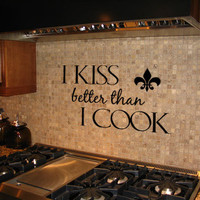 I Kiss Better Than I Cook Vinyl Wall Art Decal