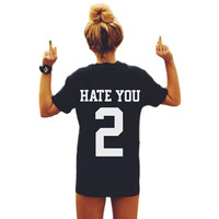 Letter Printed HATE YOU 2 Tees t-shirt Women Short Sleeve O-Neck Casual T-shirt Tops Fashion Summer T Shirt KH861230