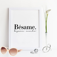 SPANISH QUOTE,Besame Besame Mucho,Love Quote,Lovely Words,Valentines,Spanish Decor,Spanish Print,Love Art,Kiss Me,Love Gift For Him,Love