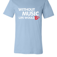 Without Music, Life Would B Flat